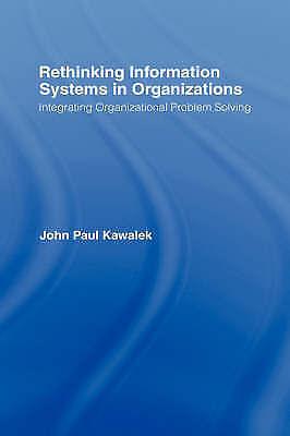 Rethinking Information Systems in Organizations: Integrating Organizational Prob