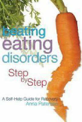 1 of 1 - Beating Eating Disorders Step by Step: A Self-Help Guide for Recovery by Paters