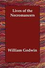 Lives of the Necromancers by William Godwin (Paperback / softback, 2006)