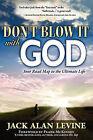 Don't Blow It with God by Jack Alan Levine (Paperback / softback, 2009)