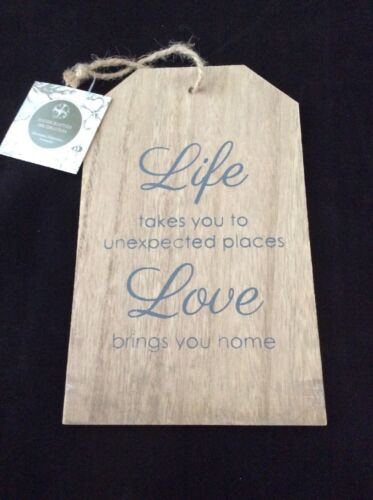 Slogan Tag Sign Life Brings You To Unexpected Places Love Brings You Home 23x14