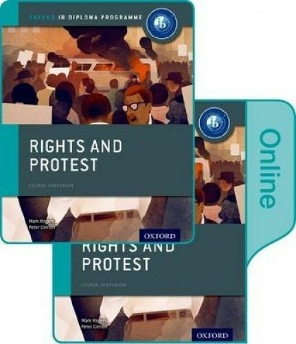 Rights and Protest: IB History Print and Online Pack: Oxford IB Diploma Programm