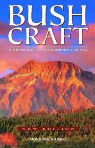 Bushcraft: Outdoor Skills and Wilderness Survival by Mors Kochanski, NEW Book, F