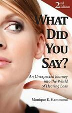 What Did You Say?: An Unexpected Journey into the World of Hearing Los-ExLibrary
