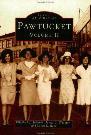 Pawtucket by James L. Wheaton; Susan Reed; Elizabeth J. Johnson
