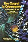 The Gospel in Cyberspace: Nurturing Faith in the Internet Age by Angela Ann Zukowski, Pierre Babin (Paperback, 2003)