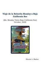 Viaje de la Senorita Beasley a Baja California Sur : Ms. Beasley Visits Baja...