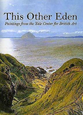 1 of 1 - This Other Eden: Paintings from the Yale Center for British Art-ExLibrary