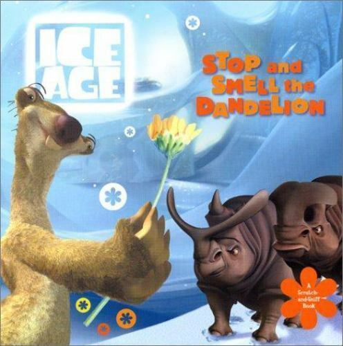 Ice Age: Stop and Smell the Dandelion (A Scratch-and-Sniff Book)