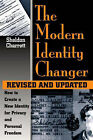 Modern Identity Changer: How to Create and Use a New Identity for Privacy and Personal Freedom by Sheldon Charrett (Paperback, 1997)