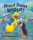 Shout Daisy, Shout! by Jane Simmons (Paperback, 2003)