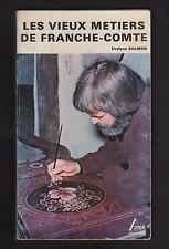 Les Vieux métiers de Franche-Comté (Paperback, 1980) Salmon Evelyne