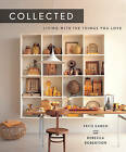 Collected: Living With the Things You Love by Fritz Karch, Rebecca Robertson (Hardback, 2014)