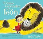 Como Esconder Un Leon by Helen Stephens (Hardback, 2013)