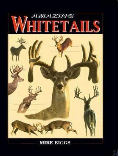 Amazing Whitetails by Mike Biggs