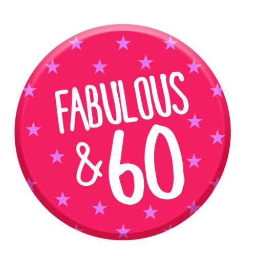 60th Anniversaire badge 60 ans aujourd/'hui Fabulous 76 mm Pin Bouton Femmes Fête Décoration