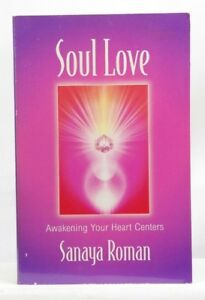 Details about Soul Love Awakening Your Heart Centres by Sonaya Roman TH