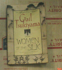 Women of the Silk by Gail Tsukiyama (1993, Paperback, Reprint)