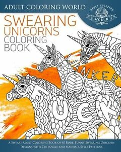 Swearing Unicorn Coloring Book: A Sweary Adult Coloring Book of 40 R ...
