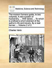 The Modern Farmers Guide. in Two Volumes. a New System of Husbandry, ... with Tables ... to Which Is Prefixed a Short Abstract of the Author's Life and Travels. by a Real Farmer. ... Volume 2 of 2 by Charles Varlo (Paperback / softback, 2010)