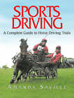 Sports Driving: A Complete Guide to Horse Driving Trials by Amanda Saville (Hardback, 2007)