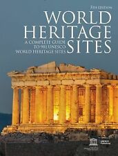 World Heritage Sites: A Complete Guide to 981 UNESCO World Heritage Sites