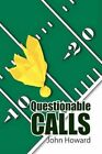 Questionable Calls 9781425789992 by John Howard Paperback