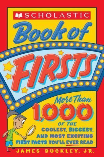 Scholastic Book Of Firsts by Buckley, Jim
