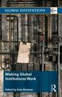 Making Global Institutions Work: Power, Accountability and Change by Taylor & Francis Ltd (Hardback, 2014)