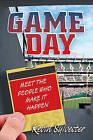 Game Day: Meet the People Who Make it Happen by Kevin Sylvester (Paperback, 2010)