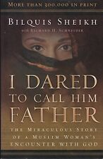 I DARED TO CALL HIM FATHER  --  Bilquis Sheikh with Richard H. Schneider