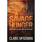 A Savage Hunger by Claire McGowan (Paperback, 2016)