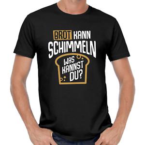 Brot-kann-schimmeln-Was-kannst-Du-Sprueche-Spruch-Comedy-Spass-Fun-Lustig-T-Shirt
