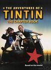 The Adventures of Tintin: The Chapter Book by Stephanie True Peters (Hardback, 2011)