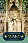 Saints Who Saw Mary 9780895555069 by Raphael Brown Paperback