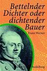 Bettelnder Dichter oder dichtender Bauer von Franz Werner (2009, Taschenbuch)