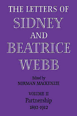 1 of 1 - The Letters of Sidney and Beatrice Webb: Volume 2, Partnership 1892-1912 by Web