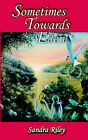 Sometimes Towards Eden by Sandra Riley (Paperback / softback, 2005)