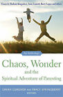Chaos, Wonder and the Spiritual Adventure of Parenting: An Anthology by Sarah Conover, Tracy Springberry (Paperback, 2011)