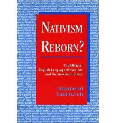 Nativism Reborn?: The Official English Language Movement, Raymond Tatalovich, Ne
