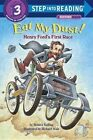 Eat My Dust!: Henry Ford's Big Race by Monica Kulling (Paperback, 2004)