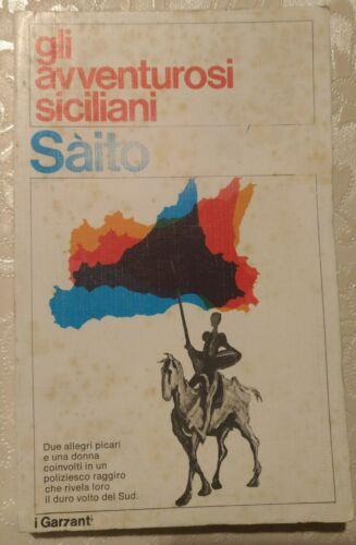 Gli avventurosi siciliani - Nello Saito PRIMA EDIZIONE