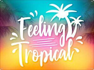 Tin Sign Feeling Tropical 40.7x30.5cm