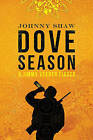 Dove Season by Johnny Shaw (Paperback, 2011)
