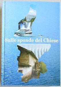 SULLE-SPONDE-DEL-CHIESE-1955-1990-CONSORZIO-BIM-TRENTO-TRENTINO-FIUME