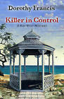 Killer in Control by Dorothy Francis (Hardback, 2011)