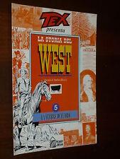 TEX Presenta : La Storia del West  N° 5  Ed. HOBBY & WORK - EDICOLA !!