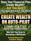 Create Wealth On Auto-Pilot by Gerald R. Gallegos, Raleigh Makarechian (Paperback, 2007)