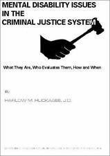 Mental Disability Issues in the Criminal Justice System: What They Are, Who Eval