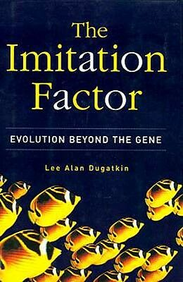 "NEW ""Imitation Factor"" Evolution Beyond Genetics Mating Behavior Socialization"